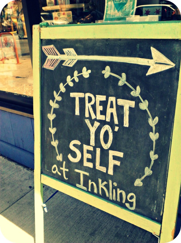"Summer in Chicago: Inkling Boutique Sign ""Treat Yo' Self"""